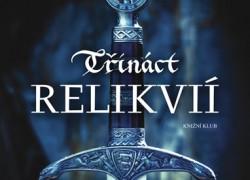 Třináct Relikvií – napínavé čtení